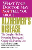 What your Doctor May Not Tell You About Alzheimer's Disease
