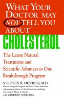 What your Doctor May Not Tell You About Cholesterol