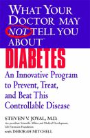 What your Doctor May Not Tell You About Diabetes