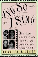 And So I Sing : African-American Divas Of Opera And Concert  / Rosalyn M. Story