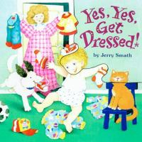 Yes, Yes, Get Dressed!