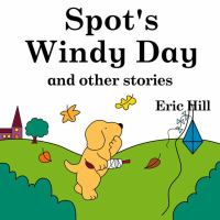 Spot's Windy Day and Other Stories