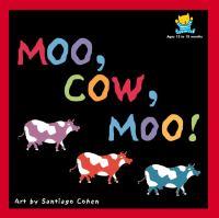 Moo, Cow, Moo!