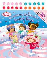 The Strawberry Shortcake's Snow Day