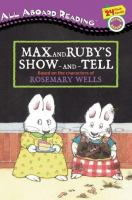 Max And Ruby's Show-and-tell