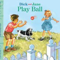 Dick and Jane Play Ball