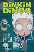 Dinkin Dings and the Frightening Things