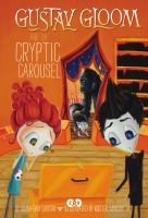Gustav Gloom and the Cryptic Carousel