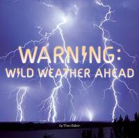 Warning, Wild Weather Ahead