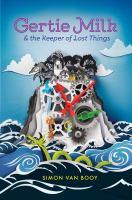 Gertie Milk & the Keeper of Lost Things