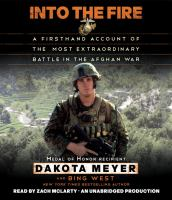 Into the fire [a firsthand account of the most extraordinary battle in the Afghan War]