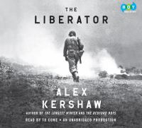 The liberator [sound recording] : [one World War II soldier's 500-day odyssey from the beaches of Sicily to the gates of Dachau]