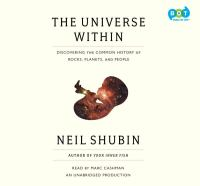 The universe within [discovering the common history of rocks, planets, and people]
