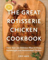 Great Rotisserie Chicken Cookbook