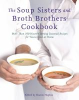 Soup Sisters and Broth Brothers Cookbook
