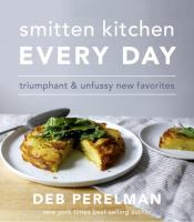 Smitten kitchen everyday : triumphant & unfussy new favourites