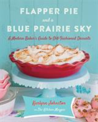 Cover image for Flapper Pie and A Blue Prairie Sky