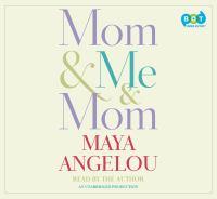 Mom & Me & Mom