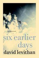 Six Earlier Days