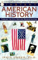 Instant American History Through the Civil War and Reconstruction