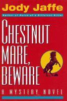 Chestnut Mare, Beware