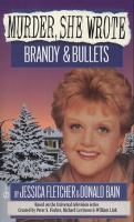 Brandy & Bullets : A Murder, She Wrote Mystery