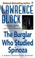 The Burglar Who Studied Spinoza : A Bernie Rhodenbarr Mystery
