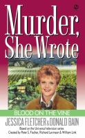 Blood On The Vine : A Murder, She Wrote Mystery