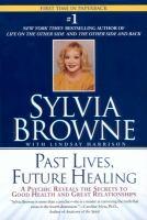 Past Lives, Future Healing