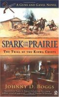 Spark On The Prairie : The Trail Of The Kiowa Chiefs