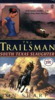 South Texas Slaughter (#297)