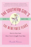 The Southern Girl's Guide to Surviving the Newlywed Years