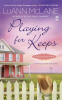 Playing For Keeps : A Cricket Creek Novel