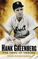 Hank Greenberg : the hero of heroes