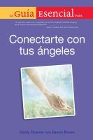 La guía esencial para conectarte con tus ángeles