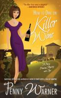 How to Dine on Killer Wine
