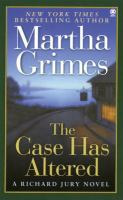 The Case Has Altered : A Richard Jury Mystery