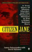 Citizen Jane : A True Story Of Money, Murder, And One Woman's Mission To Put A Killer Behind Bars