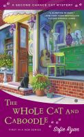 The whole cat and caboodle : a second-chance cat mystery