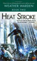 Heat Stroke : Book Two Of The Weather Warden Series