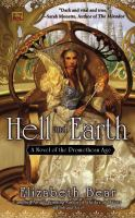 Hell And Earth : A Novel Of The Promethean Age