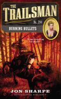 Burning Bullets