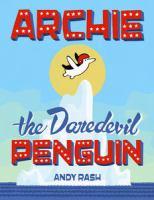 Archie the Daredevil Penguin
