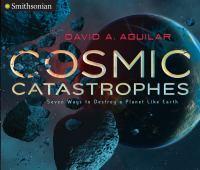 Cosmic Catastrophes
