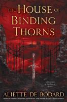 The House of Binding Thorns: A Dominion of the Fallen Novel