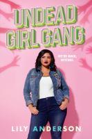 Undead girl gang : a novel