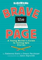 Cover image for Brave the page : a young writer's guide to telling epic stories