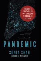 Pandemic : Tracking Contagions, From Cholera to Ebola and Beyond