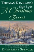 Thomas Kinkade's Cape Light : A Christmas Secret.