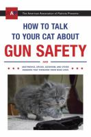 The American Association of Patriots Presents How to Talk to your Cat About Gun Safety